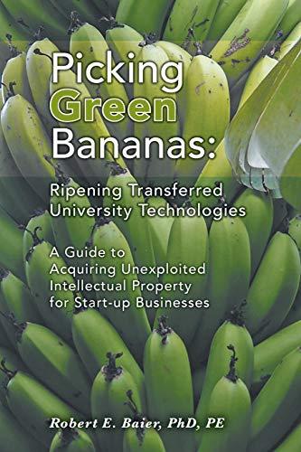 Picking Green Bananas: Ripening Transferred University Technology: Robert E. Baier