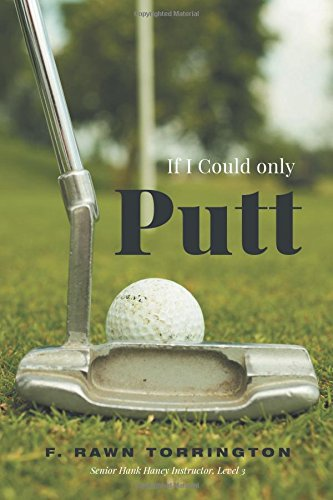 9781460261989: If I Could Only Putt