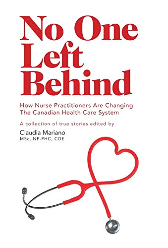 9781460263204: No One Left Behind - How Nurse Practitioners Are Changing The Canadian Health Care System