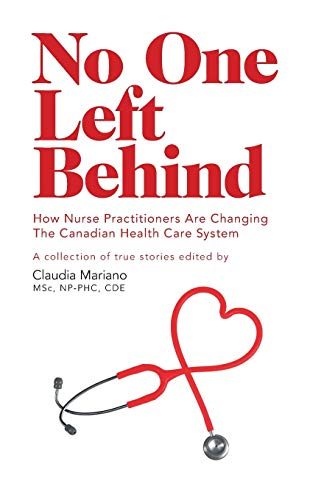 9781460263211: No One Left Behind - How Nurse Practitioners Are Changing The Canadian Health Care System