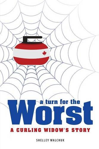 9781460265017: A Turn for the Worst: A Curling Widow's Story