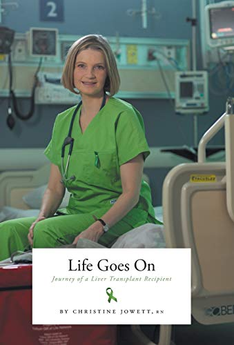 9781460267097: Life Goes On: Journey of a Liver Transplant Recipient