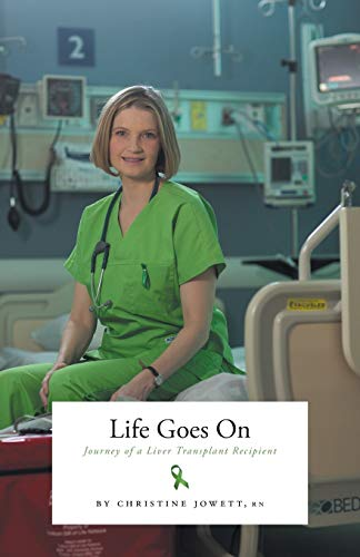 9781460267103: Life Goes On: Journey of a Liver Transplant Recipient