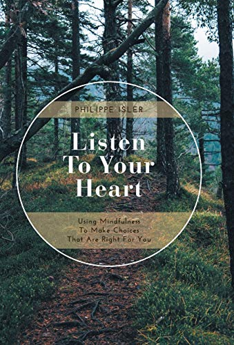 9781460267806: Listen to Your Heart: Using Mindfulness to Make Choices That Are Right for You
