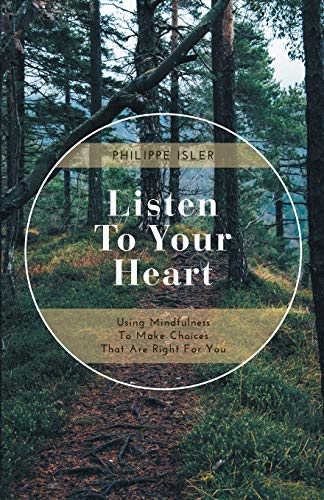 9781460267813: Listen to Your Heart: Using Mindfulness to Make Choices That Are Right for You