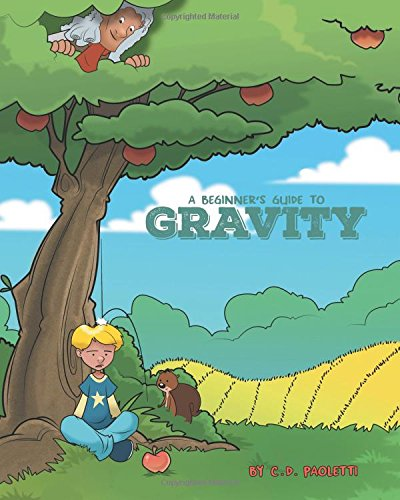 9781460269855: A Beginner's Guide to GRAVITY: A Science Piction Book