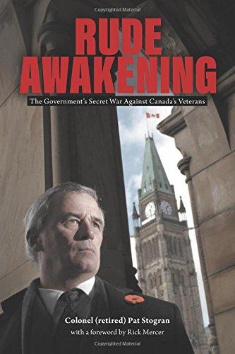 9781460271650: Rude Awakening: The Government's Secret War Against Canada's Veterans