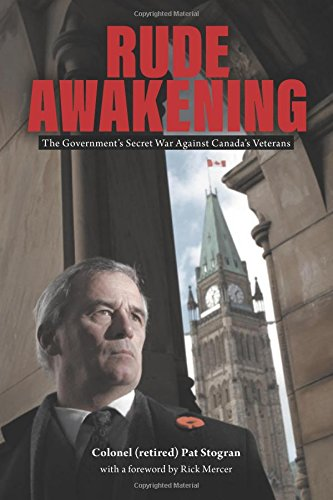 9781460271650: Rude Awakening: The Government's Secret War Against Canada's Veterans