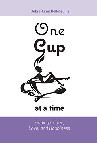 9781460272831: One Cup at a Time: Finding Coffee, Love, and Happiness
