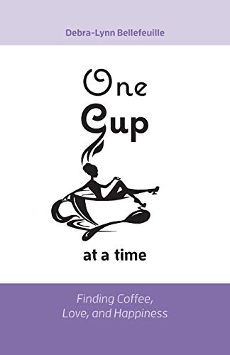 9781460272848: One Cup at a Time: Finding Coffee, Love, and Happiness