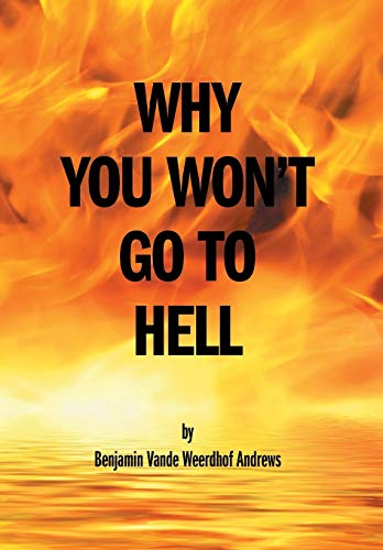 9781460274880: Why You Won't Go To Hell