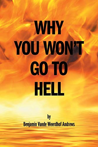 9781460274897: Why You Won't Go To Hell