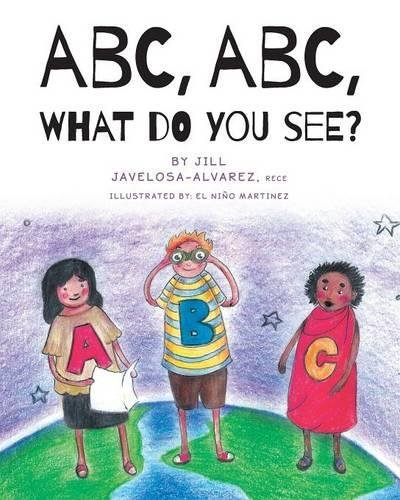 9781460276563: ABC, ABC What Do You See?