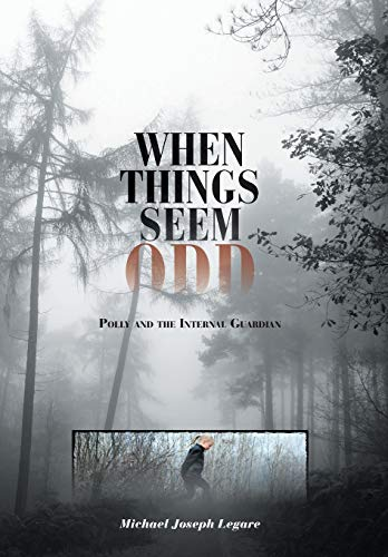 9781460277515: When Things Seem Odd: Polly and the Internal Guardian