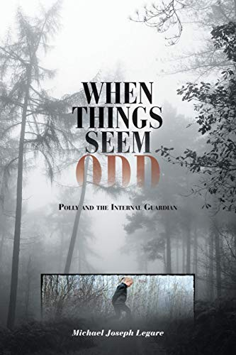 9781460277522: When Things Seem Odd: Polly and the Internal Guardian