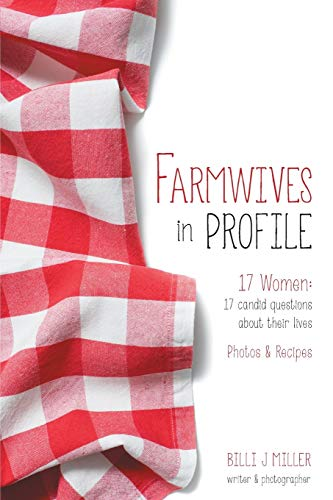 9781460277638: Farmwives in Profile: 17 Women: 17 candid questions about their lives Photos & Recipes
