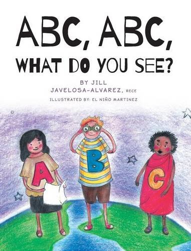 9781460280225: ABC, ABC What Do You See?