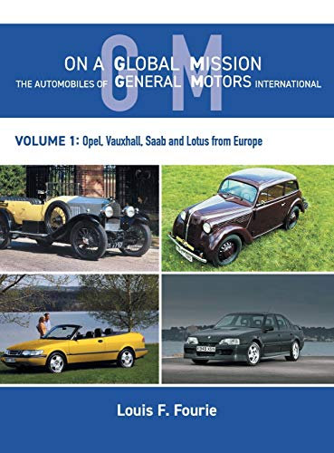 On a Global Mission: The Automobiles of General Motors International Volume 1: Opel, Vauxhall, Saab...