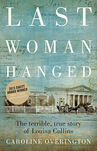 9781460750933: Last Woman Hanged: The Terrible, True Story of Louisa Collins
