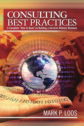 9781460901502: Consulting Best Practices: A Complete