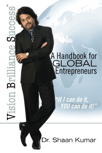 9781460904268: Vision, Brilliance, Success: A Handbook for Global Entrepreneurs