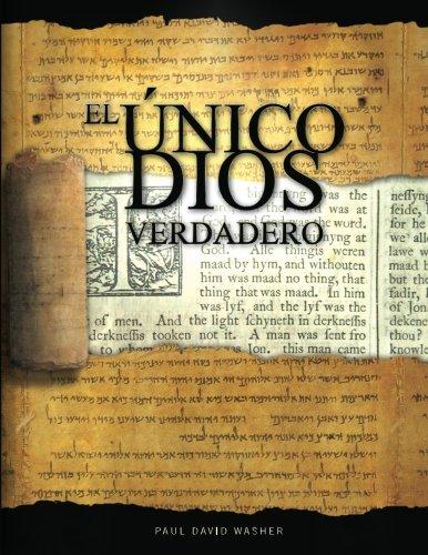 9781460904374: El �nico Dios Verdadero: Un estudio b�blico de la doctrina de Dios