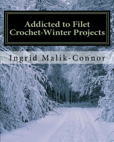9781460905524: Addicted to Filet Crochet-Winter Projects