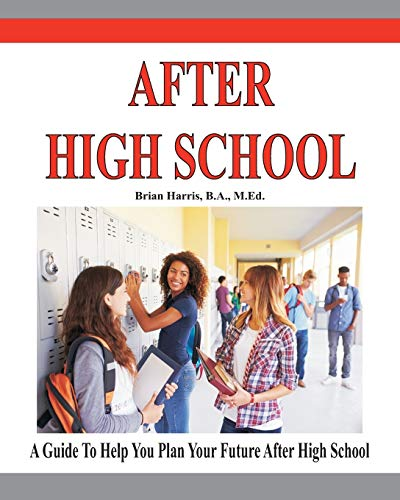 9781460906293: After High School: A guide that includes a self-scoring interest suvey, an informal assessment of abilities, and an informal assessment of values to help students plan their future after high school.