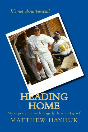 9781460907528: Heading Home: My experience with tragedy, loss and grief