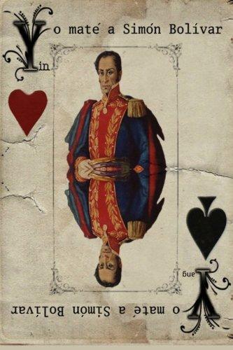 9781460907948: Yo maté a Simón Bolívar (Spanish Edition)