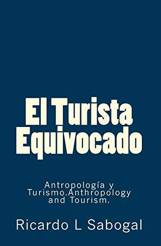 El Turista Equivocado (Spanish Edition): Ricardo L Sabogal