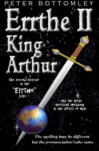 9781460908310: Errthe II - King Arthur: The Spelling May Be Different But The Pronunciation's The Same