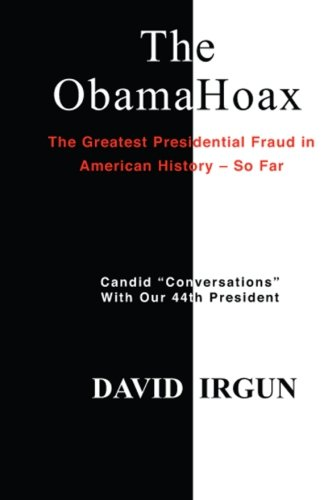 9781460908839: The Obama Hoax: The Greatest Presidential Fraud In American History -- So Far