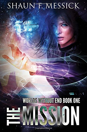 9781460910603: The Mission (Worlds Without End, Book 1)