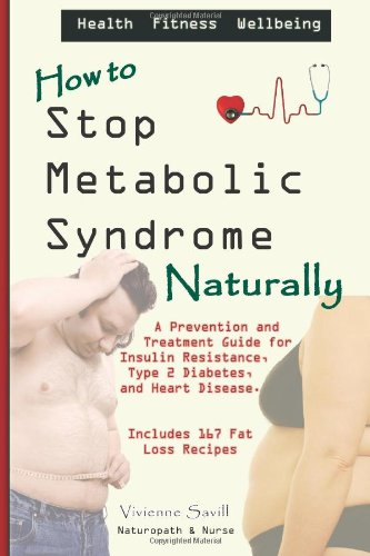 9781460910627: How to Stop Metabolic Syndrome, Naturally: A Prevention & Treatment Guide for Heart Diseae, Type 2 Diabetes & Insulin Resistance