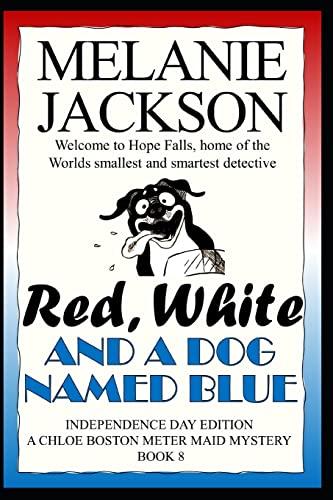 9781460911709: Red, White & A Dog Named Blue: A Chloe Boston Mystery