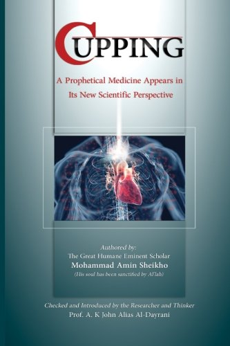 9781460912911: Cupping: A prophetical medicine appears in its new scientific perspective