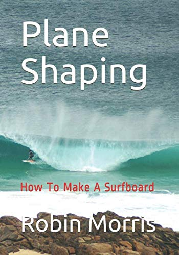 9781460913048: Plane Shaping: How To Make A Surfboard
