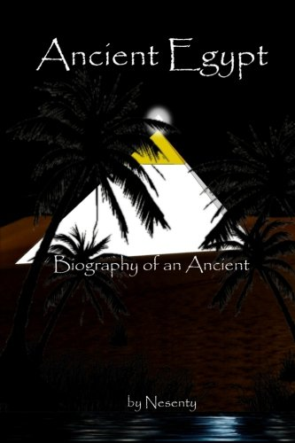 9781460913468: Ancient Egypt: Biography of an Ancient