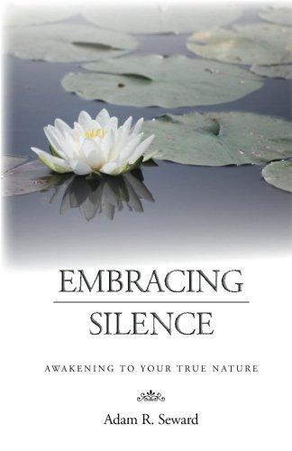 9781460914816: Embracing Silence: Awakening to Your True Nature