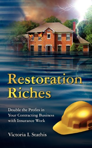 9781460916339: Restoration Riches: Double the Profits in Your Contracting Business with Insurance Work