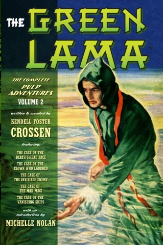 The Green Lama: The Complete Pulp Adventures Volume 2: Crossen, Kendell Foster