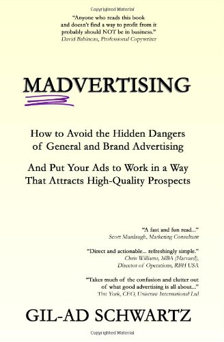 9781460918067: Madvertising: How to Avoid the Hidden Dangers of General and Brand Advertising and Put Your Ads to Work in a Way That Attracts High-Quality Prospects