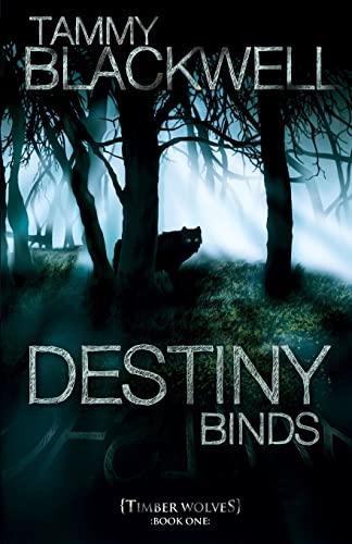 9781460918685: Destiny Binds (Timber Wolves Trilogy, Book 1)