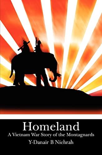 9781460919156: Homeland: A Vietnam War Story of the Montagnards