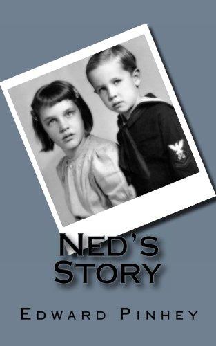 Ned's Story: Edward L Pinhey