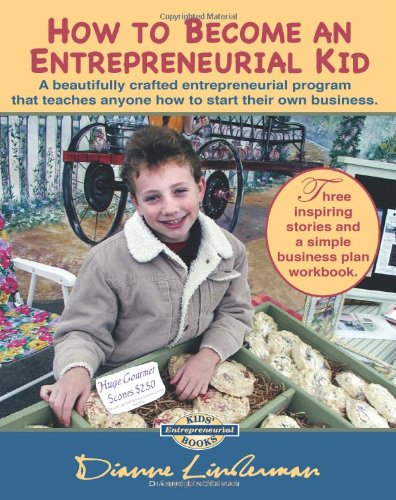 9781460920411: How to Become An Entrepreneurial Kid: Three Inspiring Stories and a Simple Business Plan Workbook