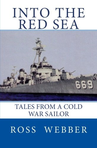 Into the Red Sea: Tales from a: Ross A Webber