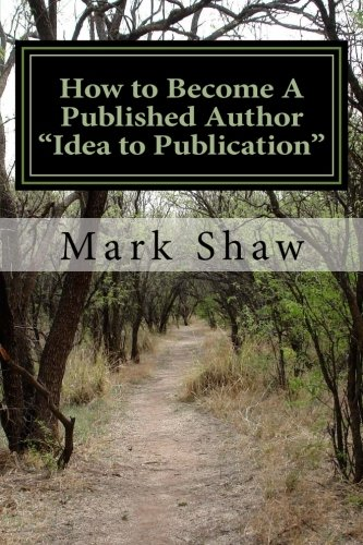 "How to Become A Published Author ""Idea: Shaw, Mark"