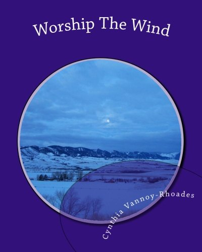 Worship the Wind: Lessons from Nature - Vannoy-Rhoades, Cynthia